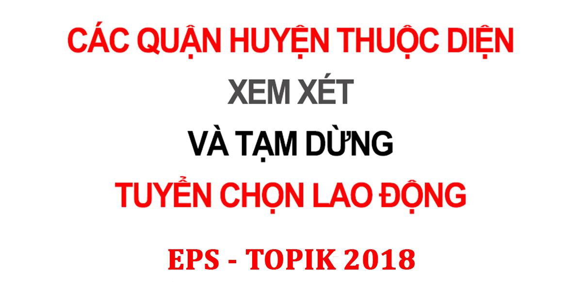 danh-sach-quan-huyen-tam-dung-tuyen-chon-lao-dong-eps-topik
